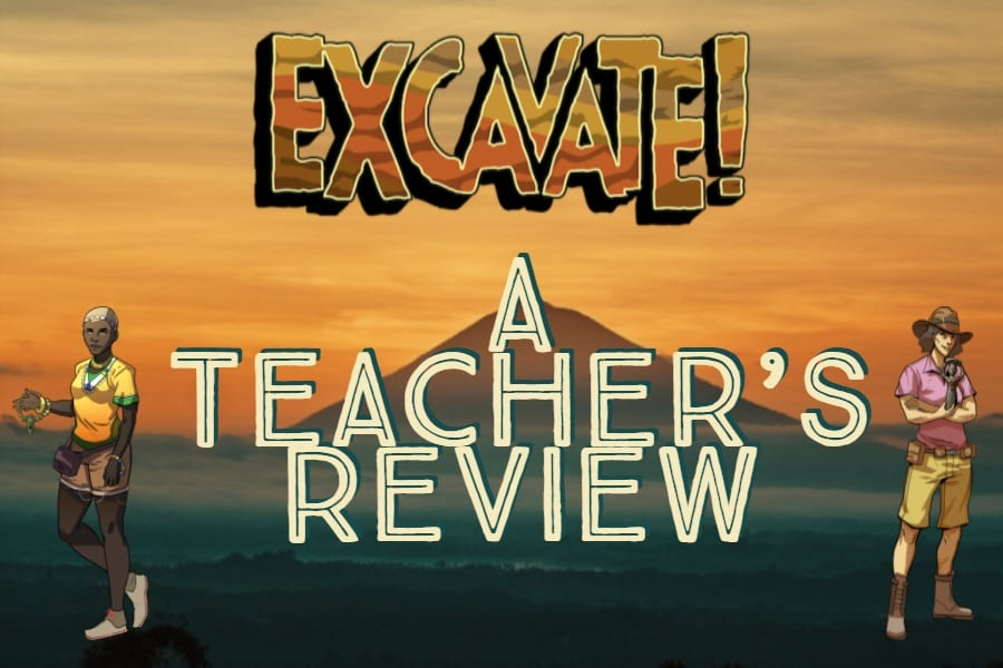 A teacher's review of Excavate