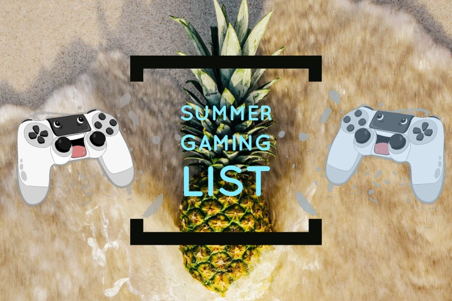 Summer Gaming List for having fun and learning stuff over the summer